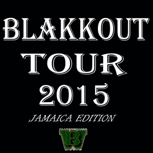 Blakkout Tour 2015 – Jamaica Edition