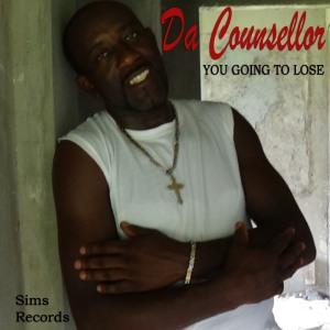 Da Counsellor - You Going To Lose - Album Artwork