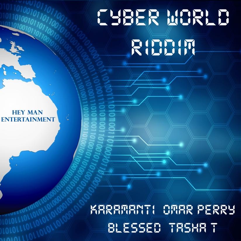 CYBER WORLD RIDDIM - HEY MAN ENT.