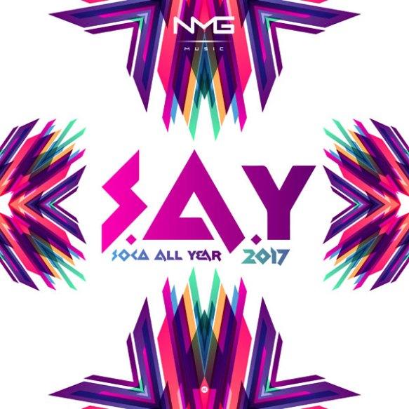 N M G Music Presents 'S A Y (Soca All Year) 2017' | MARIA