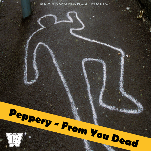Peppery - From You Dead